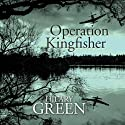 Operation Kingfisher Audiobook by Hilary Green Narrated by Hilary Green