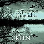 Operation Kingfisher | Hilary Green