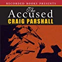 The Accused: Chambers of Justice, Book 3 (       UNABRIDGED) by Craig Parshall Narrated by Alan Nebelthau