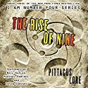 The Rise of Nine Audiobook by Pittacus Lore Narrated by Neil Kaplan, Devon Sorvari, Marisol Ramirez