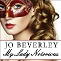 My Lady Notorious: Malloren Series, Book 1 Audiobook by Jo Beverley Narrated by Alison Larkin