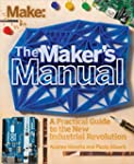 Make: The Maker's Manual: A Practical...