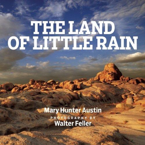 La tierra de poca lluvia: con fotografías de Walter Feller