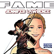 FAME: Jennifer Lawrence Audiobook by Michael Troy Narrated by Beth Shaw