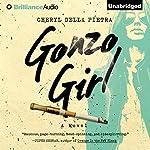 Gonzo Girl: A Novel | Cheryl Della Pietra