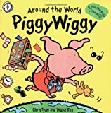 Around the World PiggyWiggy: A Pull-the-Page Book (1929766580) by Fox, Diane