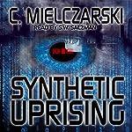 Synthetic Uprising | C. Mielczarski