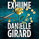 Exhume Audiobook by Danielle Girard Narrated by Shannon McManus