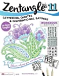 Zentangle 11: Lettering, Quotes, and...