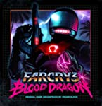 Far Cry 3: Blood Dragon Soundtrack Or...