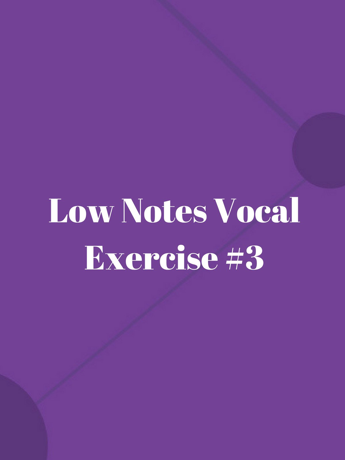 Low Notes Vocal Exercise #3
