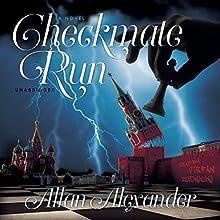 Checkmate Run (       UNABRIDGED) by Allan Alexander Narrated by Stefan Rudnicki