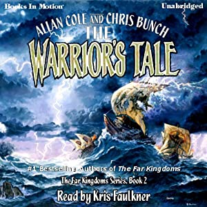 The Warrior's Tale: The Far Kingdoms, Book 2 | [Allan Cole, Chris Bunch]