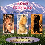 Born to be Wild : The Bears