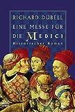 Eine Messe für die Medici - Richard Dübell