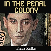 In the Penal Colony Audiobook by  Franz Kafka Narrated by Jared Ristau-Hernandez