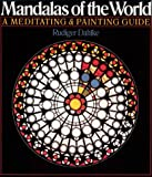 Mandalas Of The World: A Meditating & Painting Guide (0806985267) by Rudiger Dahlke