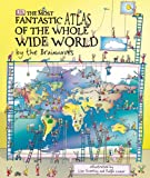 The Most Fantastic Atlas of the Whole Wide World by the Brainwaves