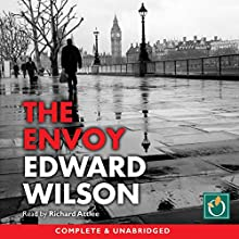 The Envoy Audiobook by Edward Wilson Narrated by Richard Attlee