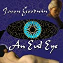 An Evil Eye: Yashim the Eunuch Series, Book 4 (       UNABRIDGED) by Jason Goodwin Narrated by Stephen Hoye