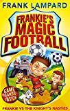 Frankie's Magic Football: 05 Frankie vs The Knight's Nasties