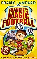 Frankie's Magic Football: 05 Frankie vs The Knight's Nasties