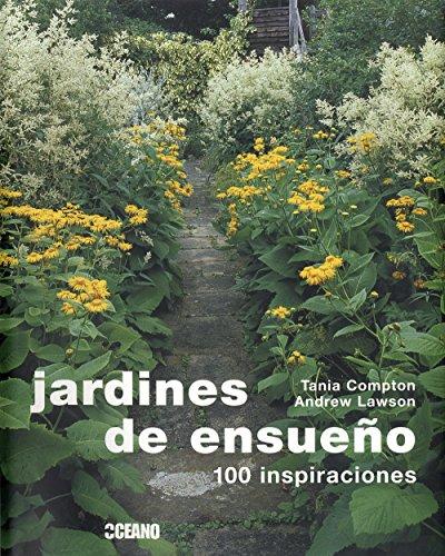 Jardines de ensueño: Los mejores jardines del mundo (Ilustrados)