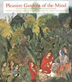 Pleasure Gardens of the Mind: Indian Paintings from the Jane Greenough Green Collection (0944142931) by Pal, Pratapaditya