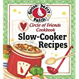 Circle of Friends Cookbook - 25 Slow Cooker Recipes ~ Gooseberry Patch