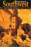 Photographing the Southwest: Volume 3--Colorado/New Mexico (Photographing the Soutwest)