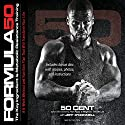 Formula 50: A 6-Week Workout and Nutrition Plan That Will Transform Your Life (       UNABRIDGED) by  50 Cent, Jeff O'Connell Narrated by Cary Hite