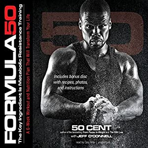 Formula 50: A 6-Week Workout and Nutrition Plan That Will Transform Your Life | [ 50 Cent, Jeff O'Connell]