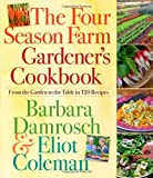 9780761156697: The Four Season Farm Gardener's Cookbook