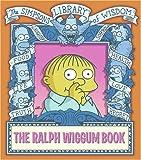 The Ralph Wiggum Book (Simpsons Library of Wisdom)