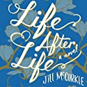 Life After Life: A Novel (       UNABRIDGED) by Jill McCorkle Narrated by Holly Fielding