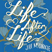 Life After Life: A Novel Audiobook by Jill McCorkle Narrated by Holly Fielding
