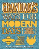 Paul Peacock Grandma's Ways for Modern Days: 2nd edition