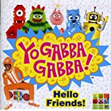 Yo Gabba Gabba: Hello Friends