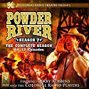 Powder River, The Complete Seventh Season Performance by Jerry Robbins Narrated by Jerry Robbins, The Colonial Radio Players