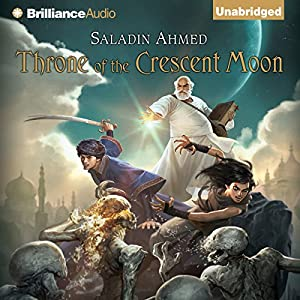 Throne of the Crescent Moon | [Saladin Ahmed]