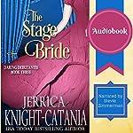 The Stage Bride: The Daring Debutantes, Book 3 | Jerrica Knight-Catania