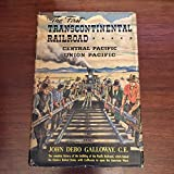 img - for The First Transcontinental Railroad Central Pacific Union Pacific book / textbook / text book