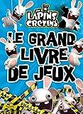 Le grand livre de jeux des Lapins Crétins