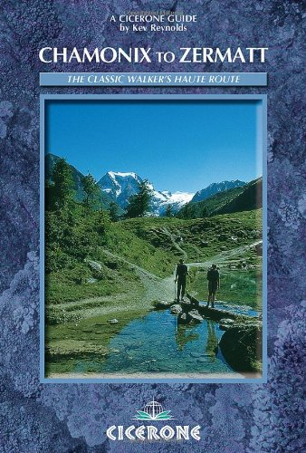 Chamonix-Zermatt: The Walker's Haute Route (Cicerone Guide)