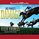 Dick Francis's Damage Audiobook by Felix Francis Narrated by Michael Neilson