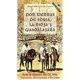 POR TIERRAS DE SORIA, LA RIOJA Y GUADALAJARA (Soria, 2000) Rutas de Almanzor, Mío Cid, Jalón, Duguesclin, Alvarogonzález...