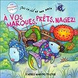 echange, troc Marcus Pfister - Arc-en-ciel et ses amis : A vos marques, prêts, nagez !