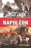 La Russie contre Napoléon : La bataille pour l'Europe (1807-1814)