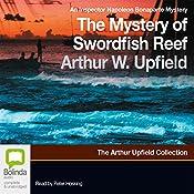 The Mystery of Swordfish Reef: An Inspector Napoleon Bonaparte Mystery | Arthur Upfield