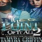 The Point Of It All 2 (Volume 2) Hörbuch von Tamyra Griffin Gesprochen von: Cee Scott